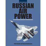 Russian Air Power: Current Organisation and Aircraft of All Russian Air Forces (BOK)