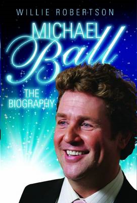 Michael Ball - the Biography (BOK)