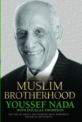 Inside the Muslim Brotherhood: The Authorised Biography of Youssef Nada (BOK)