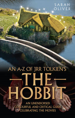 The an A-z of JRR Tolkien's the Hobbit: An Unendorsed Colourful and Critical Guide Celebrating the Movies (BOK)