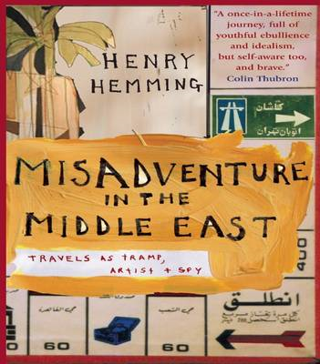 Misadventure in the Middle East: Travels as Tramp, Artist and Spy (BOK)