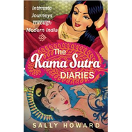 The Kama Sutra Diaries: Intimate Journeys Through Modern India (BOK)