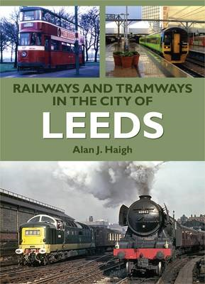 Railways and Tramways in the City of Leeds (BOK)