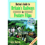 Horton's Guide to Britain's Railways in Feature Films (BOK)