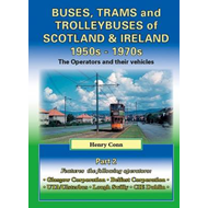 Buses, Trams and Trolleybuses of Scotland & Ireland 1950s-1970s: The Operators and Their Vehicles (BOK)