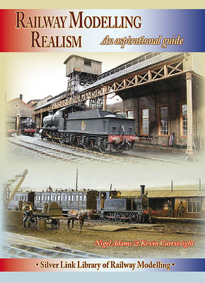 Railway Modelling Realism: An Aspirational Guide (BOK)