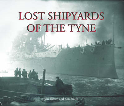 Lost Shipyards of the Tyne (BOK)