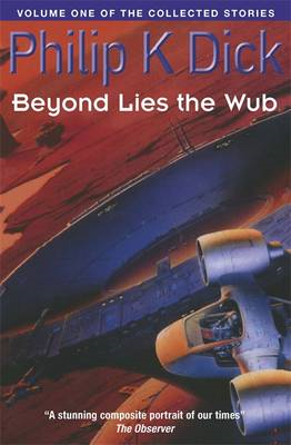 Beyond Lies the Wub: Volume One of the Collected Stories (BOK)