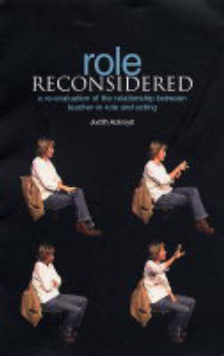 Role Reconsidered: A Re-Evaluation of the Relationship Between Teacher-In-Role and Acting (BOK)