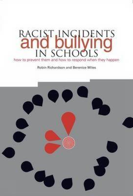 Racist Incidents and Bullying in Schools: How to Prevent Them and How to Respond When They Happen (BOK)