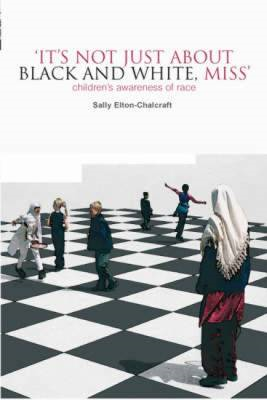 It's Not Just About Black and White, Miss: Children's Awareness of Race (BOK)