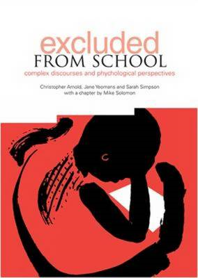 Excluded from School: Complex Discourse and Psychological Perspectives (BOK)