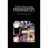 Performing Research: Tensions,  Triumphs and Trade-offs of Ethnodrama (BOK)
