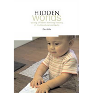 Hidden Worlds: Young Children Learning Literacy in Multicultural Contexts (BOK)