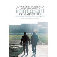 Europe's Established and Emerging Immigrant Communities: Assimilation, Multiculturalism or Integrati (BOK)