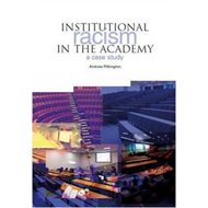 Institutional Racism in the Academy: A Case Study (BOK)