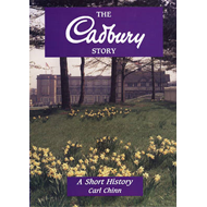 The Cadbury Story: A Short History (BOK)