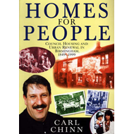 Homes for People: Council Housing and Urban Renewal in Birmingham, 1849-1999 (BOK)