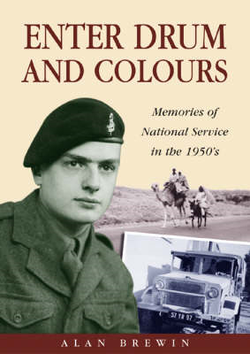 Enter Drum and Colours: Memories of National Service in the 1950's (BOK)