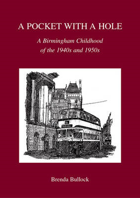 A Pocket with a Hole: A Birmingham Childhood of the 1940s and 1950s (BOK)