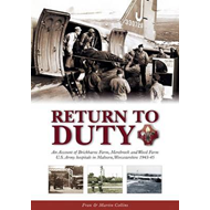 Return to Duty: An Account of Brickbarns Farm, Merebrook and Wood Farm U.S. Army Hospitals in Malver (BOK)