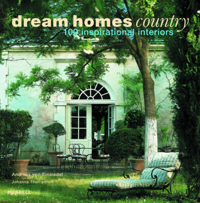 Dream Homes Country: 100 Inspirational Interiors (BOK)