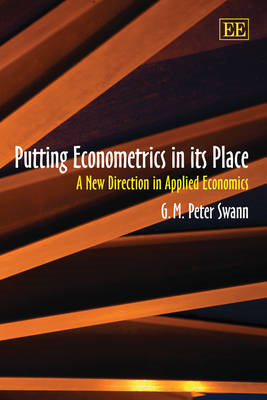 Putting Econometrics in Its Place: A New Direction in Applied Economics (BOK)