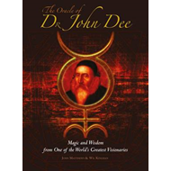 The Oracle of Dr John Dee: Magic and Wisdom from One of the World's Greatest Visionaries (BOK)