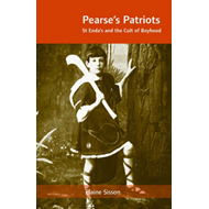 Pearse's Patriots: St. Enda's and the Cult of Boyhood (BOK)