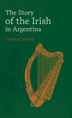 Story of the Irish in Argentina (BOK)