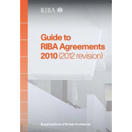 Guide to RIBA Agreements 2010 (2012 Revision) (BOK)