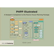 PHPP Illustrated: A Designer's Companion to the Passive Hous (BOK)