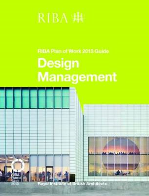 Design Management: RIBA Plan of Work 2013 Guide (BOK)