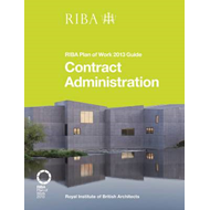 Contract Administration: RIBA Plan of Work 2013 Guide (BOK)