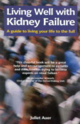 Living Well with Kidney Failure: A Guide to Living Your Life to the Full (BOK)