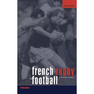 French Rugby Football: A Cultural History (BOK)