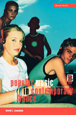 Popular Music in Contemporary France: Authenticity, Politics, Debate (BOK)