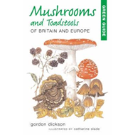 Mushrooms and Toadstools of Britain and Europe (BOK)