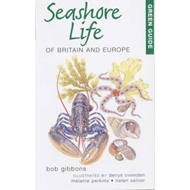 Green Guide to Seashore Life of Britain and Europe (BOK)