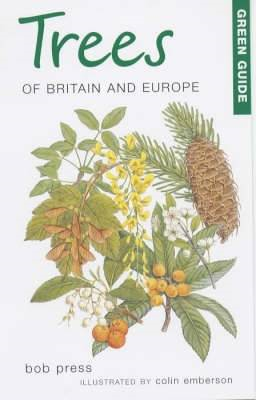 Green Guide to Trees of Britain and Europe (BOK)