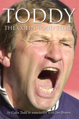 Toddy: The Colin Todd Story (BOK)