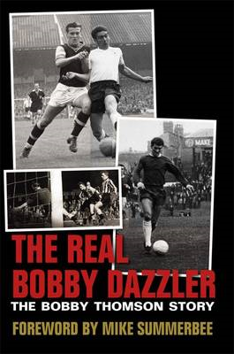 The Real Bobby Dazzler: The Bobby Thomson Story (BOK)