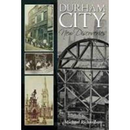 Durham City: New Discoveries (BOK)