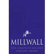 Millwall: The Complete Record (BOK)