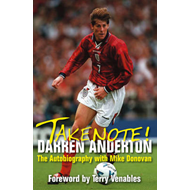 Take Note! Darren Anderton: The Autobiography with Mike Donovan (BOK)