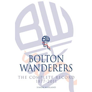 Bolton Wanderers: The Complete Record (BOK)