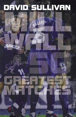 Millwall 50 Greatest Matches (BOK)