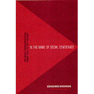 In the Name of Social Democracy: The Great Transformation from 1945 to the Present (BOK)