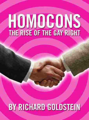 Homocons: The Rise of the Gay Right (BOK)