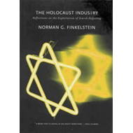 The Holocaust Industry: Reflections on the Exploitation of Jewish Suffering (BOK)